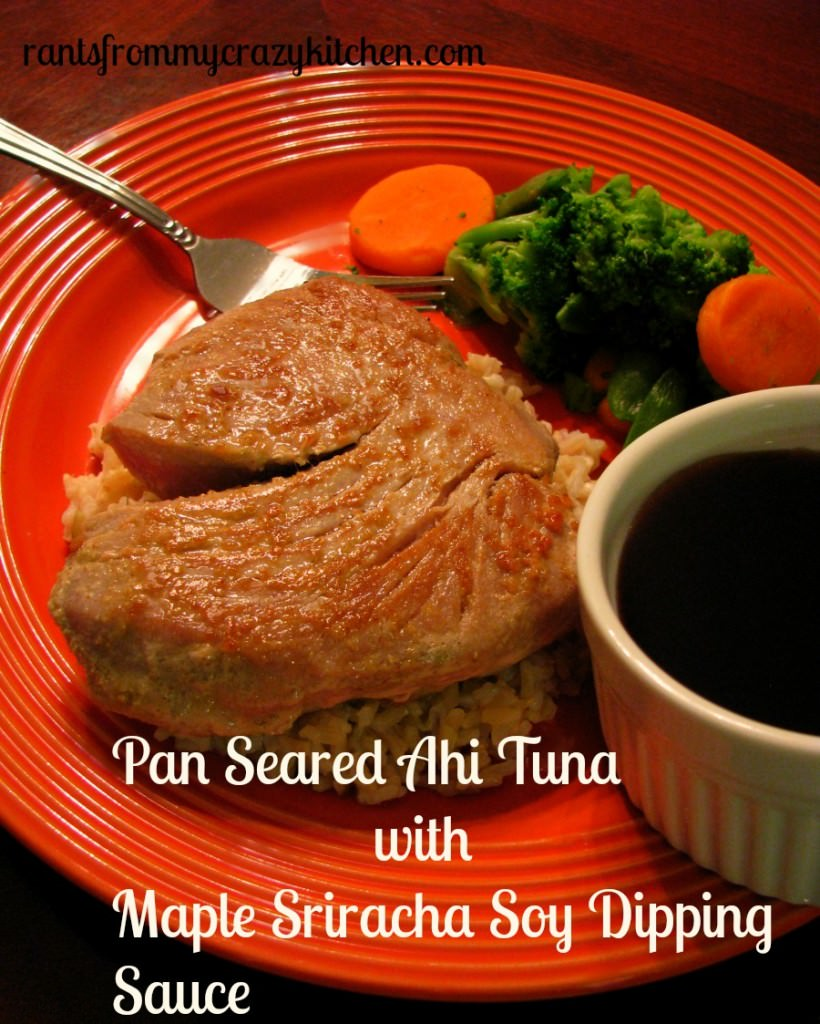 Pan Seared Ahi Tuna with Maple Sriracha Soy Dipping Sauce