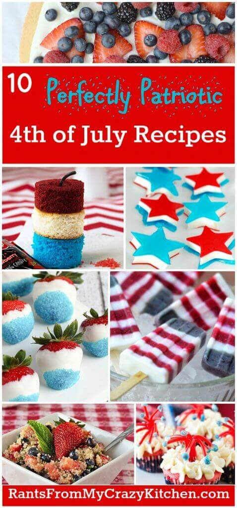 Over 10 Perfectly Patriotic 4th of July Recipes - See the collection on Rants from My Crazy Kitchen
