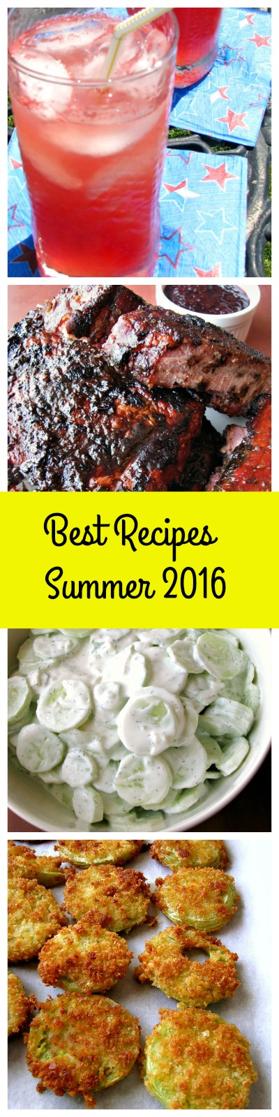 Best Recipes Summer 2016- Watermelon Punch, Grilled Cajun Blueberry BBQ Ribs, Creamy Cucumber Salad, Crispy Fried Green Tomatoes.