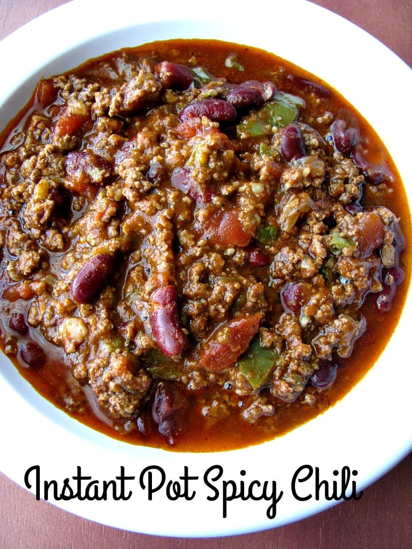 Instant Pot Spicy Chili Rants From My Crazy Kitchen